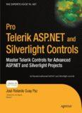 Pro Telerik ASP.NET and Silverlight Controls: Master Telerik Controls for Advanced ASP.NET and Silverlight Projects