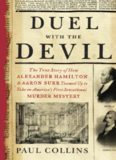 Duel with the Devil: The True Story of How Alexander Hamilton and Aaron Burr Teamed Up to Take