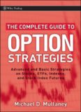 The Complete Guide to Option Strategies: Advanced and Basic Strategies on Stocks, ETFs, Indexes