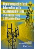 Electromagnetic Field Interaction with Transmission Lines : From Classical Theory to HF Radiation Effects (Advances in Electrical Engineering and Electromagnetics)