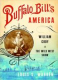 Buffalo Bill's America- William Cody and the Wild West Show