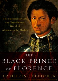 The Black Prince of Florence : the spectacular life and treacherous world of Alessandro de' Medici
