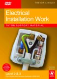 Electrical Installation Work Tutor Support Material, Second Edition: City & Guilds 2330 Level 2 and 3 Certificate in Electrotechnical Technology Installation (Buildings & Structures) route (DVD) (DVD)