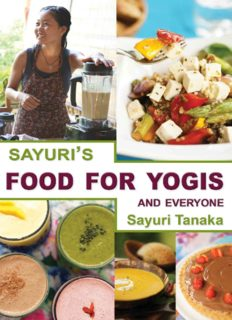 Sayuri's Food for Yogis and Everyone: Easy, delicious healthy vegan recipes, with gluten-free alternatives, which Sayuri prepares at yoga retreats around ... and detox