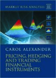 Market risk analysis III: Pricing, hedging and trading financial instruments
