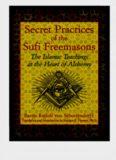 Secret Practices Sufi Freemasons Sufi