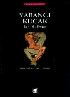 Yabancı Kucak - Ian McEwan