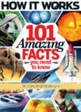 How It Works. 101 Amazing Facts You Need to Know