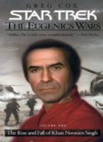 The Rise and Fall of Khan Noonien Singh, Volume One Greg Cox