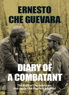 Diary of a Combatant- The Diary of the Revolution that Made Che Guevara a Legend