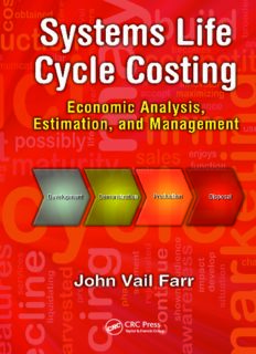 Systems Life Cycle Costing: Economic Analysis, Estimation, and Management (Engineering Management Series)