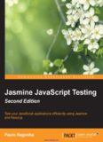 Jasmine JavaScript Testing, 2nd Edition: Test your JavaScript applications efficiently using Jasmine and React.js