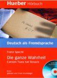 Lesehefte Deutsch als Fremdsprache - Niveaustufe B1: Die ganze Wahrheit: Carsten Tsara hat Besuch