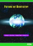 Future of Dentistry Full Report