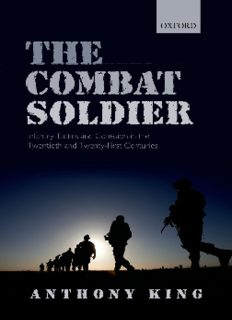 The Combat Soldier: Infantry Tactics and Cohesion in the Twentieth and Twenty-First Centuries