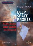 Deep Space Probes: To the Outer Solar System and Beyond (Springer Praxis Books / Astronautical