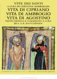 Vite dei santi. Vita di Cipriano. Vita di Ambrogio. Vita di Agostino