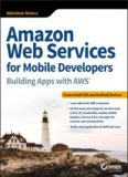 Amazon web services for mobile developers : building apps with AWS