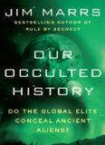 Our Occulted History - Do the Global Elite Conceal Ancient Aliens
