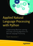 Applied Natural Language Processing with Python: Implementing Machine Learning and Deep Learning