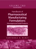 Handbook of Pharmaceutical Manufacturing Formulations, Second Edition, Volume 2: Uncompressed Solid Products