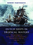 Dutch ships in tropical waters : the development of the Dutch East India Company (VOC) shipping