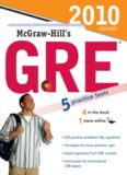 McGraw-Hill's GRE, 2010 Edition (Mcgraw-Hill's Gre (Book Only))