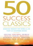 50 Success Classics: Winning Wisdom for Work and Life From 50 Landmark Books