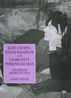 Kate Chopin, Edith Wharton and Charlotte Perkins Gilman: Studies in Short Fiction