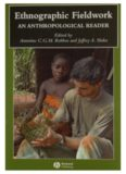 Ethnographic Fieldwork: An Anthropological Reader (Blackwell Anthologies in Social and Cultural