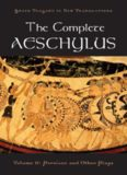 The Complete Aeschylus: Volume II: Persians and Other Plays (Greek Tragedy in New Translations)