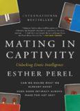 Mating in Captivity: Unlocking Erotic Intelligence