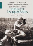 Jurnal de râzboi. Misiune în România Noiembrie 1916–aprilie 1918 MARCEL FONTAINE  Traducatori: Micaela Ghițescu
