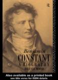Benjamin Constant: A Biography