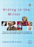 Hiding in the Mirror: The Quest for Alternate Realities, from Plato to String Theory (by way of Alicein Wonderland, Einstein, and The Twilight Zone)
