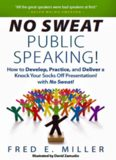 No Sweat Public Speaking!: How to Develop, Practice, and Deliver a Knock Your Socks Off Presentaton! with No Sweat! (2011)