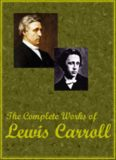 Lewis Carroll - Complete Works
