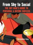 From Shy to Social: The Shy Man's Guide to Personal and Dating Success