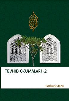 Tevhid Okumaları 2 - Halil İbrahim Genç