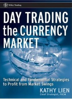 Day Trading the Currency Market: Technical and Fundamental Strategies To Profit from Market Swings (Wiley Trading)