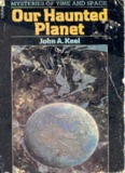 John A Keel - Our Haunted Planet.pdf - Chemtrails 911