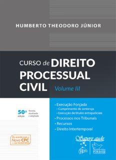 Curso de Direito Processual Civil - Vol. III (2017) - Humberto Theodoro Júnior