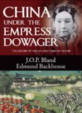 China Under the Empress Dowager: The History of the Life and Times of Tzu Hsi