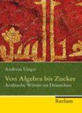 Von Algebra bis Zucker: Arabische Wörter im Deutschen