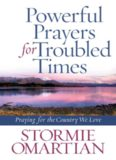 Powerful Prayers for Troubled Times: Praying for the Country We Love