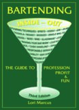 Bartending Inside-Out: The Guide to Profession, Profit & Fun (Bartending Inside-Out: The Guide