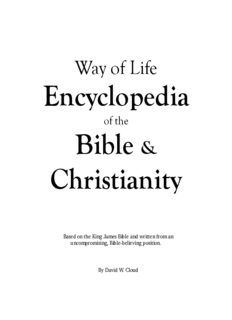 Way of Life Encyclopedia of the Bible & Christianity. Based on the King James Bible and written from an uncompromising, Bible-believing position.