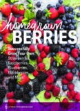 Homegrown Berries: Successfully Grow Your Own Strawberries, Raspberries, Blueberries, Blackberries