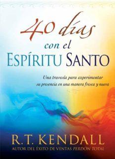 40 días con el Espíritu Santo. Una travesía para experimentar su presencia en una manera fresca y nueva
