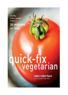Quick-Fix Vegetarian: Healthy Home-Cooked Meals in 30 Minutes or Less